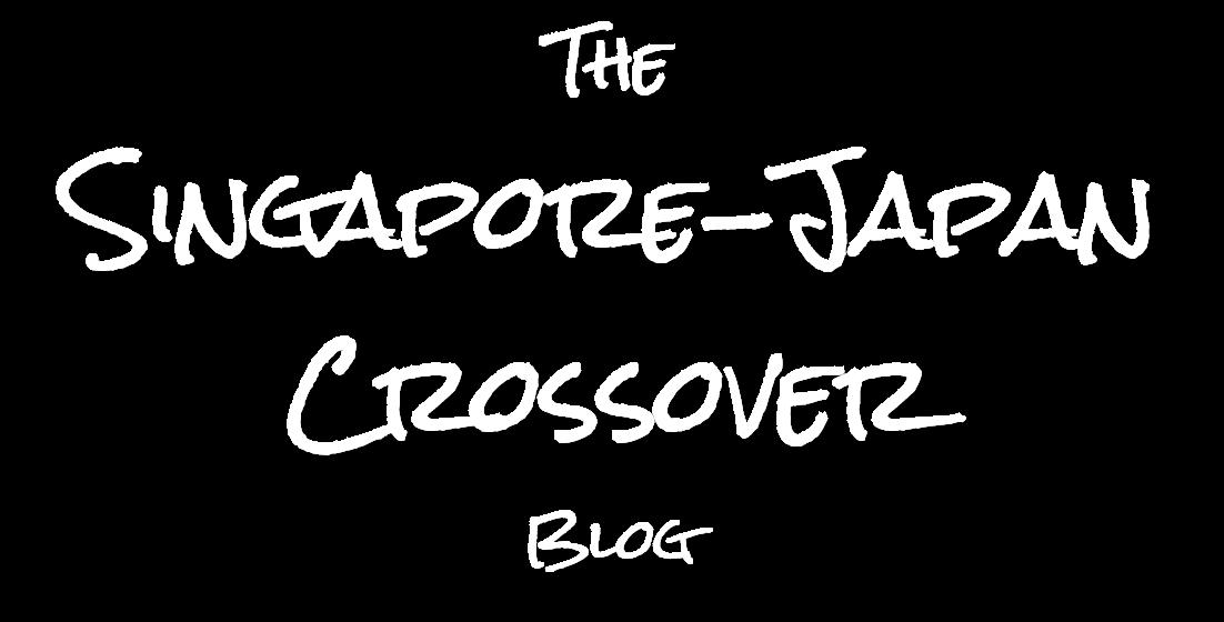 Singapore Japan Crossover Blog